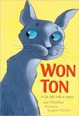 Won Ton:  A Cat Tale Told in Haiku by Lee Wardlaw -- Prairie Pasque Nominee 2013-14