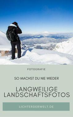 So machst du garantiert nie wieder langweilige Landschaftsbilder!