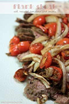 Flank Steak with Roasted Tomatoes and Onions | CORN FREE / DAIRY FREE / EGG FREE / GLUTEN FREE / HEALTHY RECIPES / SOY FREE / WHEAT FREE