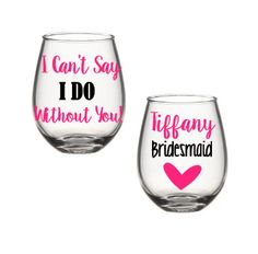 Wine Glasses are perfect for every girl in your bridal party and an amazing way to ask them to take part! They can treasure it forever and use it for all the festivities. THESE GLASSES ARE DOUBLE SIDED.. one side features I Cant Say other side will have Name/title etc)   *This listing is for one wine glass, size options are available in drop down menu please note traditional has a stem ******Important HOW TO ORDER************* Please add the amount of glasses you need to your cart * At c...