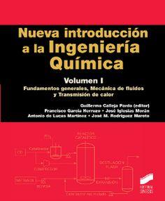 Nueva introducción a la ingeniería química / Guillermo Calleja Pardo (editor) ; Francisco García Herruzo ... [et al.]