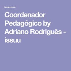 Coordenador Pedagógico by Adriano Rodriguês - issuu