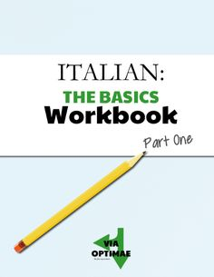 Preview of digital workbook: ITALIAN: THE BASICS, with printable worksheets to accompany lessons in the Italian basics series on Via Optimae http://www.viaoptimae.com/2014/03/basic-italian-indeterminate-articles.html