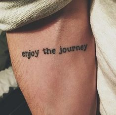 Enjoy the Journey Quote Tattoo