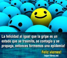 La felicidad al igual que la gripe... - http://bajar-libros.net/la-felicidad-al-igual-que-la-gripe/ #frases #pensamientos