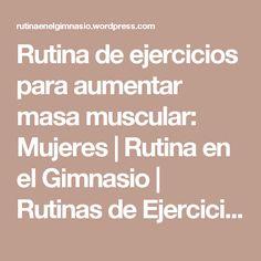 Rutina de ejercicios para aumentar masa muscular: Mujeres | Rutina en el Gimnasio | Rutinas de Ejercicios