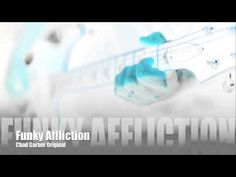 New Songs - Chad Garber - Funky Affliction (Original)