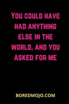 You could have had anything else in the world, and you asked for me Boyfriends 21st Birthday, Birthday Gifts For Boyfriend, Relationship Questions, Relationship Texts, Wisdom Quotes, True Quotes, True Sayings, Asking Bridesmaids, Bridesmaid Boxes