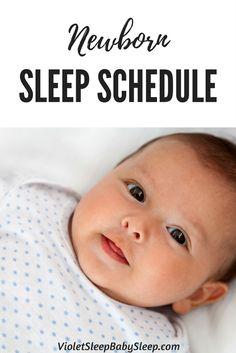 Newborn Sleep Schedules and Newborn Sleep Plans!  http://violetsleepbabysleep.com/newborn-sleep-schedule/
