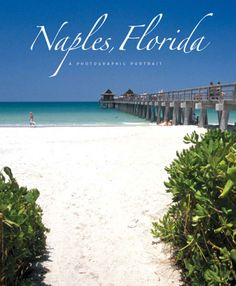 """Naples, Florida: A Photographic Portrait"" - By  Karen Bartlett 