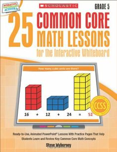 25 Common Core Math Lessons for the Interactive Whiteboard: Grade 5: Ready-to-Use, Animated PowerPoint Lessons With Practice Pages That Help Students Learn and Review Key Common Core Math Concepts by Steve Wyborney,http://www.amazon.com/dp/0545486203/ref=cm_sw_r_pi_dp_etkNsb0426PP3F08