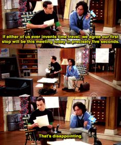 The person who invents time travel hasn't been born yet. | 21 Life Lessons You Can Learn From The Big Bang Theory