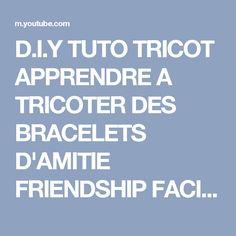 D.I.Y TUTO TRICOT APPRENDRE A TRICOTER DES BRACELETS D'AMITIE FRIENDSHIP FACILE ; BRACELET BRESILIEN - YouTube