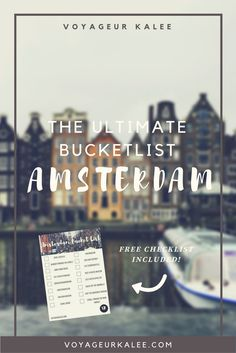 The Ultimate Bucket List for Amsterdam! Make your way through the city on  bike & stop and eat Dutch pancakes! Take this list with you and check it  off as you go!