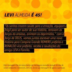 #MensagemPorAmorACampina enviada através do site http://romero45.com.br/ Obrigado pelo apoio, Levi.