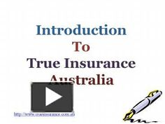 This presentation introduces True Insurance, Australia, so you can understand the plans provided by the insurer. To know more about the insurer, please visit the website http://www.trueinsurance.com.au