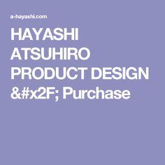 new concept abc45 f2856 HAYASHI ATSUHIRO PRODUCT DESIGN   Purchase