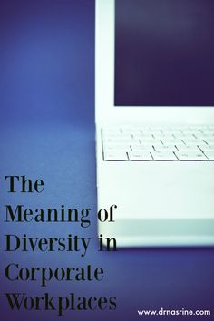 What does diversity mean in the corporate workplace? Is it just a fancy term to use? Leading global citizenship expert Dr. Nasrine shares her views. #International Business