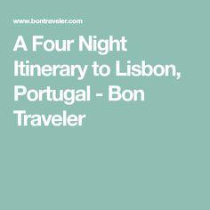 A Four Night Itinerary to Lisbon, Portugal - Bon Traveler