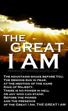 """""""The Great I AM"""" -- by  Phillips, Craig and Dean   thevoiceoftruthblog.weebly.com"""