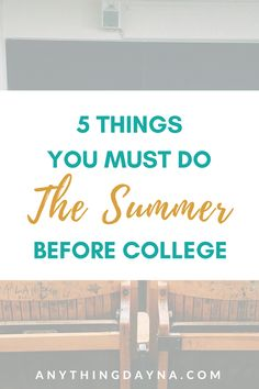5 Things You Must Do The Summer Before College