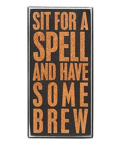 Look what I found on #zulily! 'Sit for a Spell' Box Sign #zulilyfinds