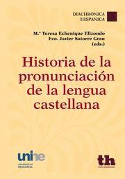 """""""Historia de la pronunciación de la lengua castellana"""".  Echenique, Mª Teresa. Valencia : Tirant Humanidades, 2013. Encuentra este libro en la 5ª planta: 806.0-4HIS"""
