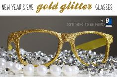 Thrifted sunglasses sassed up for New Years with gold glitter. >> SomethingtobeFound