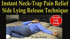 Dr Mandell's Instant Neck-Trap Pain Relief Side Lying Technique (Self-Help)