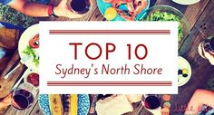Top 10 on North Shore | Little Eats I Cafe Culture for Little Ones in Sydney