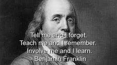 Tell me..Teach me..Involve me..