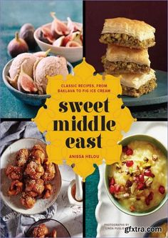 The seductive flavors of the Middle East have won over food lovers around the world, but the sweets of the region have remained largely unknown to Western Sweet Middle East: Classic Recipes, from Baklava to Fig Ice Cream Best Baking Cookbooks, Savoury Baking, Ramadan Recipes, Classic Desserts, Middle Eastern Recipes, The Middle, Food 52, Dessert Recipes, Delicious Desserts