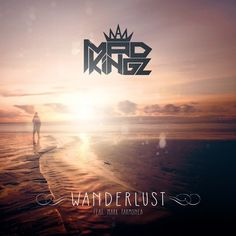 MAD KINGZ - Wanderlust (feat. Mark Tarmonea) by MAD KINGZ on SoundCloud