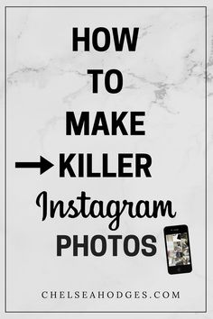 How to make the perfect instagram photo - strategies and tips. www.chelseahodges.com