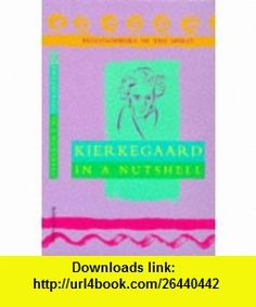 Kierkegaard (Philosophers of the Spirit) (9780340694046) Robert Van De Weyer, Robert van de Weyer , ISBN-10: 0340694041  , ISBN-13: 978-0340694046 ,  , tutorials , pdf , ebook , torrent , downloads , rapidshare , filesonic , hotfile , megaupload , fileserve