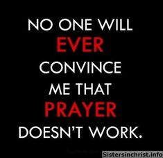 Pray does work if you believe. Bible Verses Quotes, Faith Quotes, Me Quotes, Qoutes, Hebrew Prayers, Soli Deo Gloria, Believe, Power Of Prayer, Thats The Way