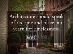 #Architecture should speak of its time and place but yearn for timelessness. #Construction #Decor #DecorationBuilding