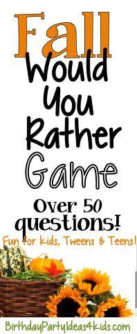 Fall / Autumn / Thanksgiving themed Would You Rather Game! Fun for all ages…