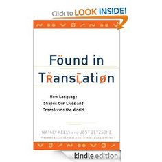 Amazon | Kindle Store | Kelly, Nataly; Zetzsche, Jost | Found in Translation: How Language Shapes Our Lives and Transforms the World (eBook)
