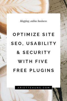 5 Free Wordpress Plugins For Optimal SEO, Usability & Security - ardently, ariette