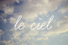 sky-French Vocabulary by Paris in Four Months, via Flickr