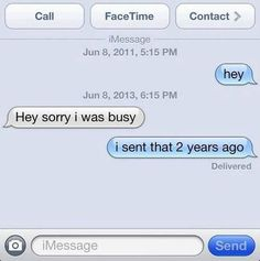 This is what it feels like when people don't reply soon enough.
