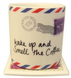 Cool Coffee Quote | Wake up and smell the coffee!