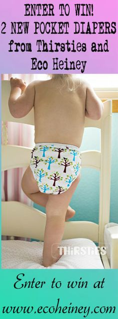 Enter to WIN! Low entry raffle for one of the Hottest New Diapers available - The Thirsties new One Size Pocket Diaper. Enter at  http://www.ecoheiney.com/diaper-giveaway/