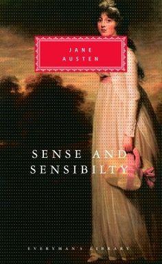 Anything Jane Austen. Gorgeous! Sense and Sensibility (Everyman's Library Classics, #51)