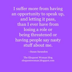 The Eloquent Woman's weekly speaker toolkit Famous Speeches, Womans Weekly, Public Speaking Tips, Susan Sarandon, Woman Quotes, Great Quotes, Helpful Hints, Let It Be, Sayings