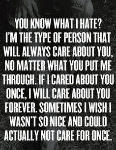 Finally found the words, this is the story of my life. Sad Quotes, Great Quotes, Quotes To Live By, Inspirational Quotes, Qoutes, Awesome Quotes, Super Quotes, Too Nice Quotes, Care Too Much Quotes