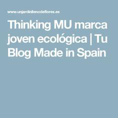 Thinking MU marca joven ecológica | Tu Blog Made in Spain