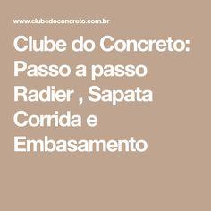 Clube do Concreto: Passo a passo Radier , Sapata Corrida e Embasamento