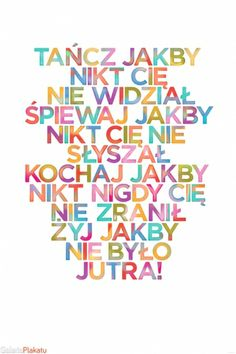 Tańcz jak ... - plakat motywacyjny Motto, Illustrations Posters, Are You Happy, Quotations, Texts, Inspirational Quotes, Thoughts, How To Plan, Motivation